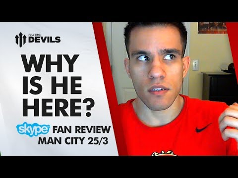 Why Is He Here? | Manchester United 0-3 Manchester City | SKYPE FAN REVIEW