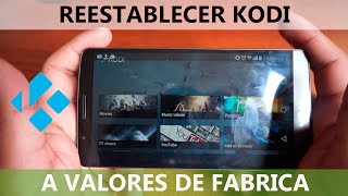 Tutorial Restablecer Kodi a valores de fabrica  | Android, Windows |  Hack Veneno