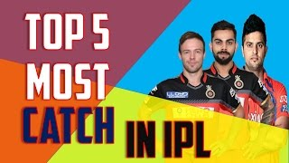 Top 5 highest catch taker in ipl all seasons .