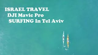 ISRAEL TRAVEL 4K - DJI Mavic pro - SURFING In Tel Aviv 2017