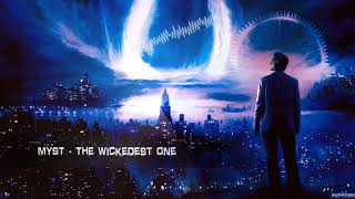 MYST - The Wickedest One [HQ Edit]