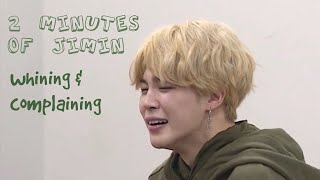 two minutes of jimin whining and complaining