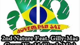 2nd Nature Feat. Gilly-Mac - Crazy World (Single Mix)