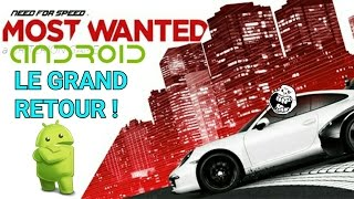 LE GRAND RETOUR de Need For Speed : Most Wanted Android !