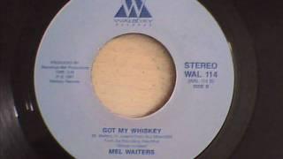 Mel Waiters Got My Whiskey