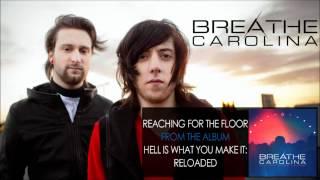 Watch Breathe Carolina Reaching For The Floor video