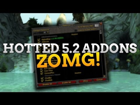 Hotted's Updated Addon list for 5.2! :D
