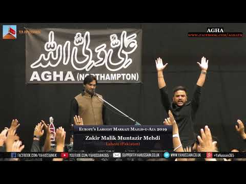 Europe's Largest Markazi Majlis 2019 - Zakir Malik Muntazir Mehdi (Lahore) – AGHA (Northampton)