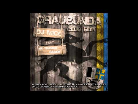 DJ MICO feat. SANDY & MC TIRAMISU - Graubünda (Club Edit)