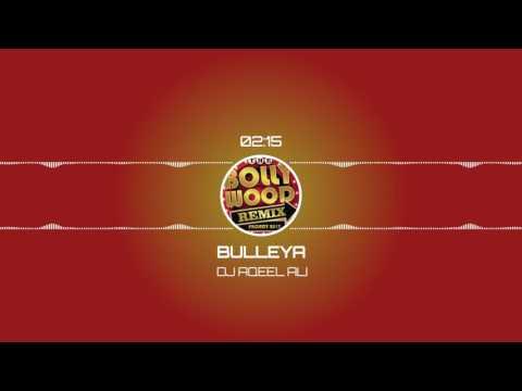 Bulleya (Tropical Mix) - DJ Aqeel Ali || The Bollywood Remix Project 2017