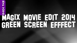 Magix Movie Edit Pro 2014 Plus: Green Screen Chroma Key Tutorial