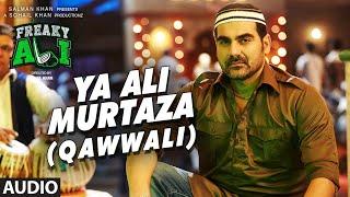 YA ALI MURTAZA (QAWWALI) Full Audio Song   FREAKY ALI   Nawazuddin Siddiqui,Amy Jackson,Arbaaz Khan