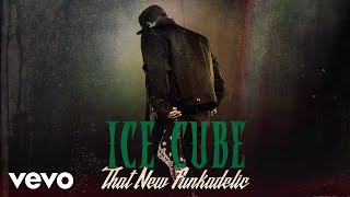 Ice Cube - That New Funkadelic (Audio)