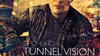 "(NEW) ""Tunnel Vision"" by Upchurch"