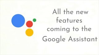 Google I/O 2018: All the new features coming to the Google Assistant | Digit.in