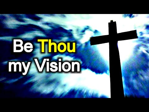 Hymnal - Be Thou My Vision