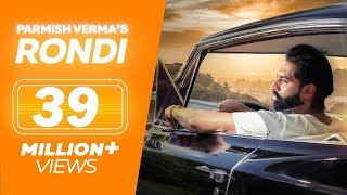 PARMISH VERMA  New Song RONDI  Latest Punjabi Song