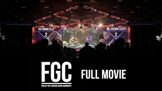 FGC: Rise of the Fighting Game Community [FULL MOVIE]