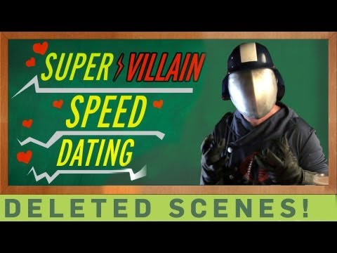 Super Villain Speed Dating - Deleted Scenes