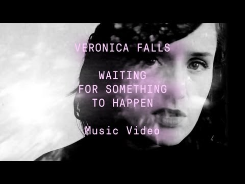 Veronica Falls - &quot;Waiting for Something to Happen&quot; (Official Music Video)