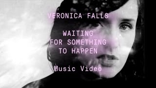Watch Veronica Falls Waiting For Something To Happen video