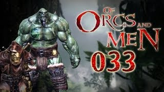 Let's Play Of Orcs And Men #033 - Die Tore sind geöffnet [deutsch] [720p]