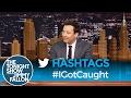 Hashtags: #IGotCaught -