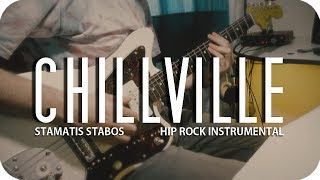 🌻 CHILLVILLE by Stabos | Hip Rock Instrumental Music Video #44