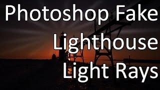 Photoshop Fakery: Lighthouse Light Rays