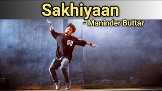 34 Sakhiyaan 34 Maninder Buttar Dance Freestyle By Anoop Parmar