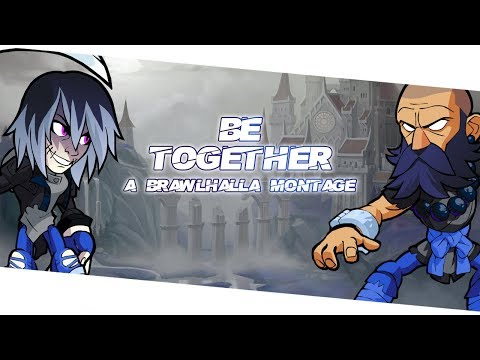 Be Together ~ A Brawlhalla Montage (+CC Giveaway)