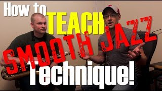 How to TEACH Smooth Jazz - Technique!