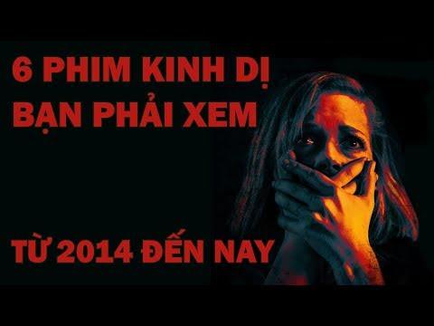 6 PHIM KINH DỊ BẮT BUỘC PHẢI XEM (2014 - 2017) en streaming