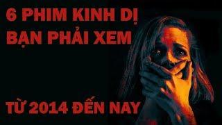 6 PHIM KINH DỊ BẮT BUỘC PHẢI XEM (2014 - 2017)