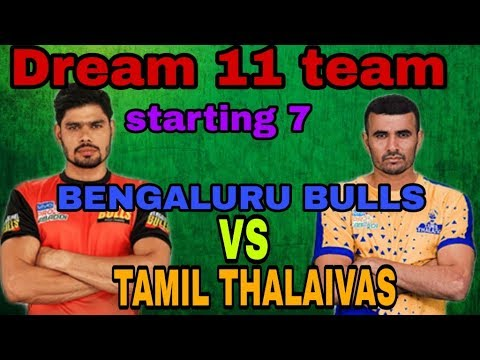 BENGALURU BULLS VS TAMIL THALAIVAS DREAM 11 TEAM AND STARTING 7