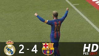 PES 2017 | Real Madrid vs FC Barcelona | Amazing Hattrick by Messi | Extended Highlights & Goals