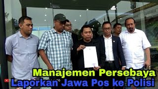 Datangi Polrestabes Surabaya ini yang dilakukan Tim manajemen Persebaya kepada Jawa Pos