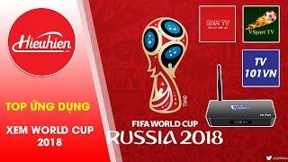 Top ứng dụng xem world cup 2018✅mới nhất [Hieuhien.vn]