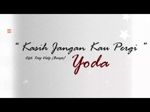 Yoda - Kasih Jangan kau Pergi [Official Lyric Video]