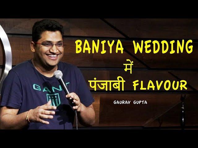 Baniya Wedding Mein Punjabi Flavour  Stand Up Comedy by Gaurav Gupta