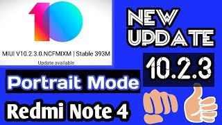 Finally Portrait Mode On Redmi Note 4 || Miui10 new update 10.2.3 ||