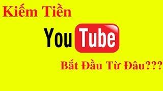 Kiếm Tiền Từ Youtube Nên Bắt Đầu Từ Đâu Và Cần Những Gì #kndm