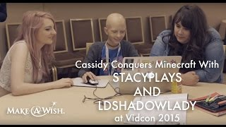 Vidcon 2015: Cassidy Conquers Minecraft with StacyPlays, LDShadowLady, and Joey Graceffa
