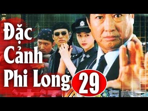 Đặc Cảnh Phi Long - Tập 29   Phim Hành Động Trung Quốc Hay Nhất 2018 - Thuyết Minh