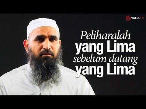 Ceramah Singkat: Peliharalah yang Lima Sebelum Datang yang Lima - Syaikh Dr. Malik Husain Sya'ban.