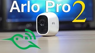 Arlo Pro 2 Review - Is It Better Than The Original Arlo Pro?