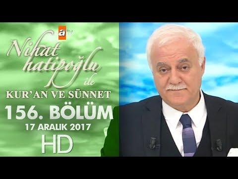 Nihat Hatipoğlu ile Kur'an ve Sünnet - 17 Aralık 2017