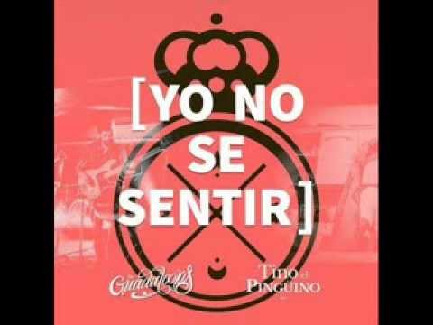 Tino El Pingüino - Yo No Sé Sentir ft. The Guadaloops