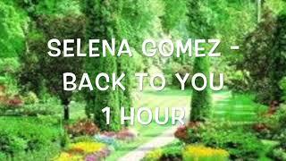 Download Lagu Selena Gomez - Back To You (1 Hour Version) Gratis STAFABAND