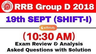 RRB Group D (19 Sept 2018, Shift-I) Exam Analysis & Asked Questions